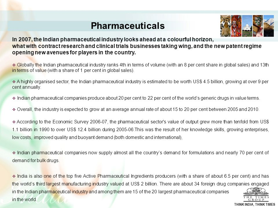 Pharmaceuticals In 2007, the Indian pharmaceutical industry looks ahead at a colourful horizon,