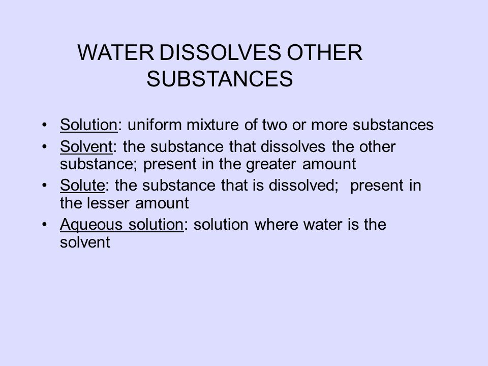WATER DISSOLVES OTHER SUBSTANCES