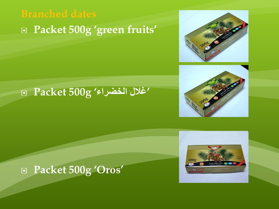 Branched dates Packet 500g 'green fruits' Packet 500g 'غلال الخضراء' Packet 500g 'Oros'