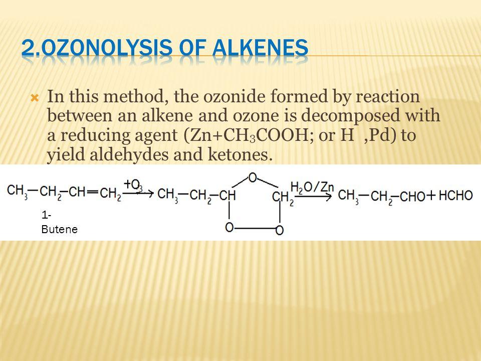 2.Ozonolysis of alkenes