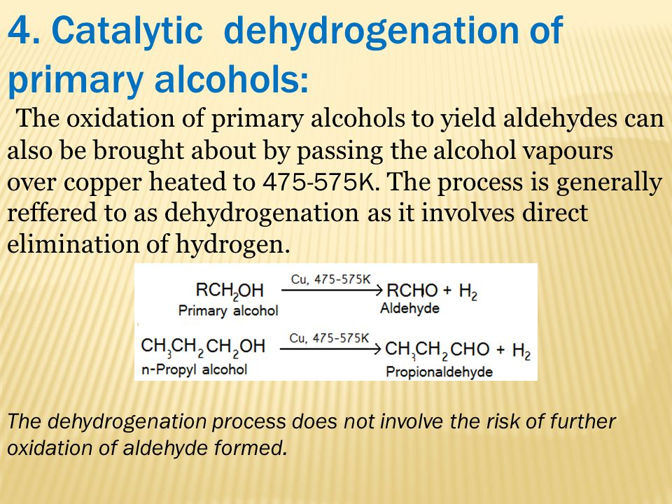 4. Catalytic dehydrogenation of primary alcohols: