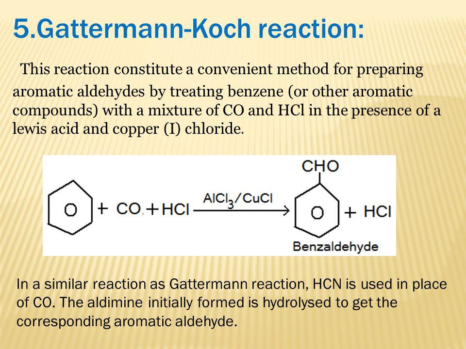 5.Gattermann-Koch reaction: