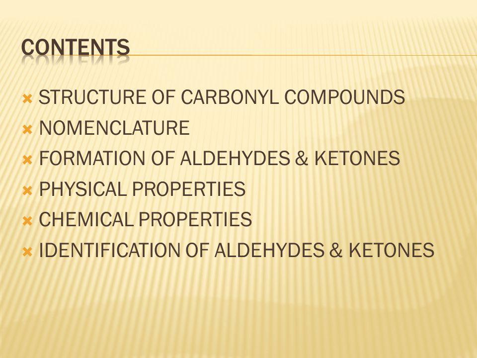 CONTENTS STRUCTURE OF CARBONYL COMPOUNDS NOMENCLATURE