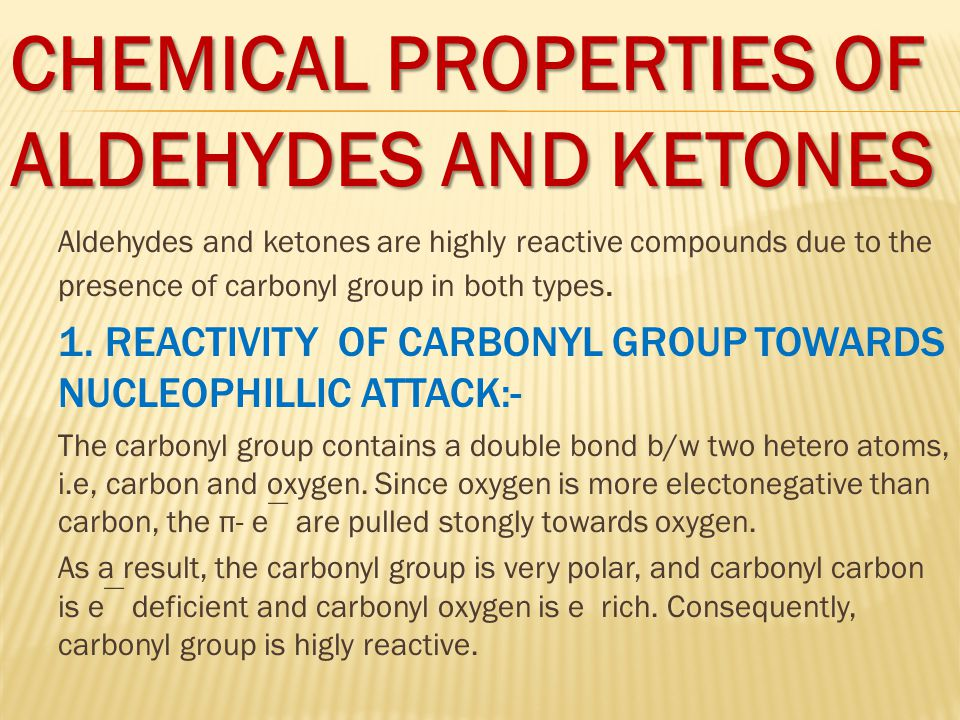 CHEMICAL PROPERTIES OF ALDEHYDES AND KETONES