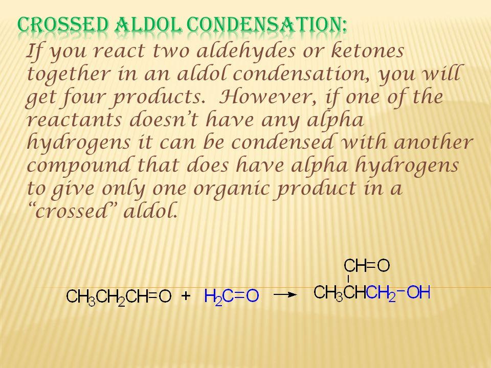 Crossed aldol condensation: