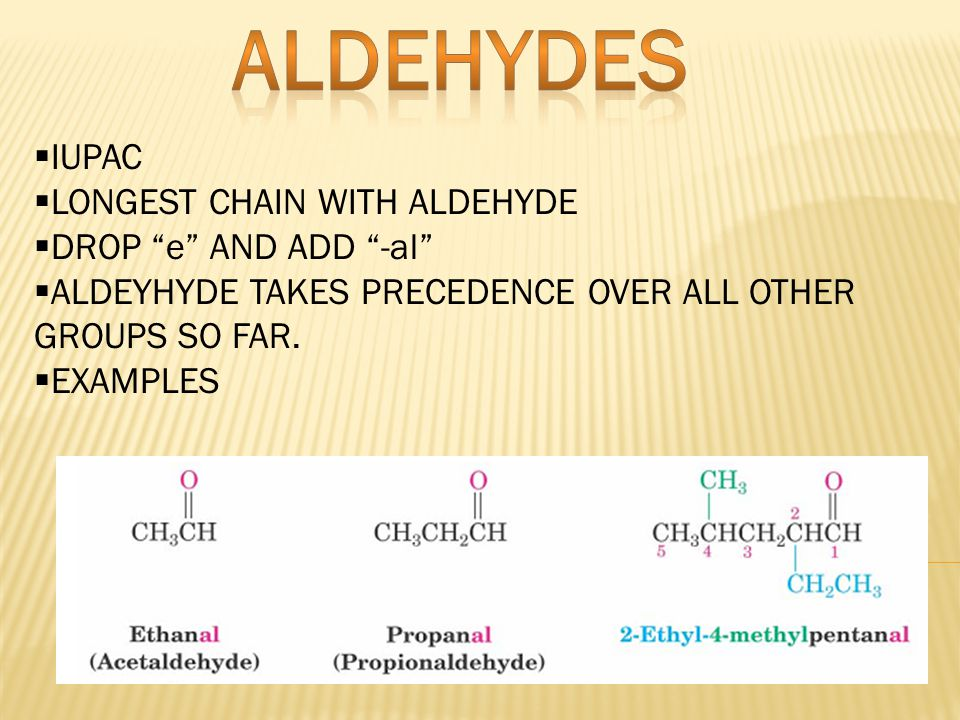 ALDEHYDES IUPAC LONGEST CHAIN WITH ALDEHYDE DROP e AND ADD -al