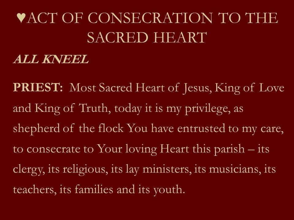 ♥ACT OF CONSECRATION TO THE SACRED HEART