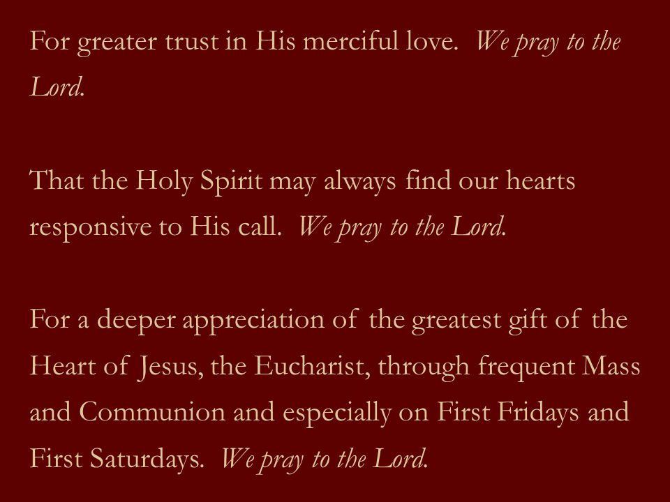 For greater trust in His merciful love. We pray to the Lord.
