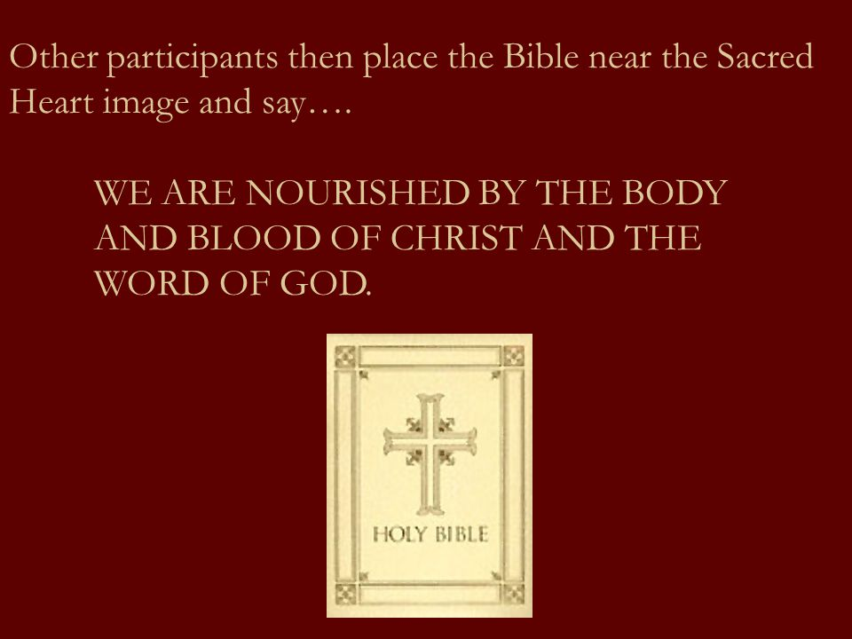 Other participants then place the Bible near the Sacred Heart image and say….