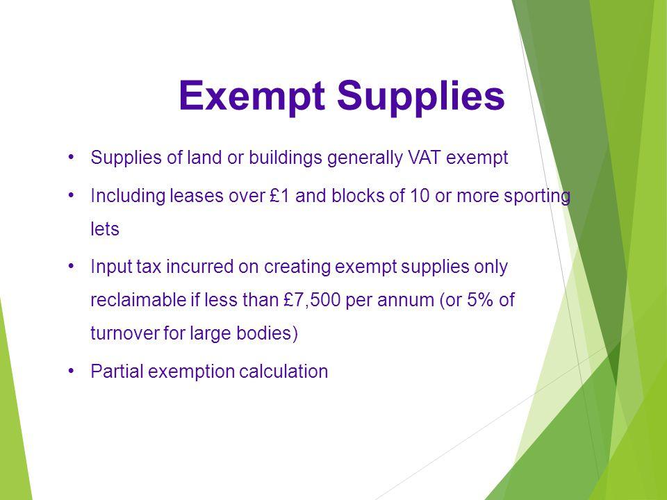 Exempt Supplies Supplies of land or buildings generally VAT exempt