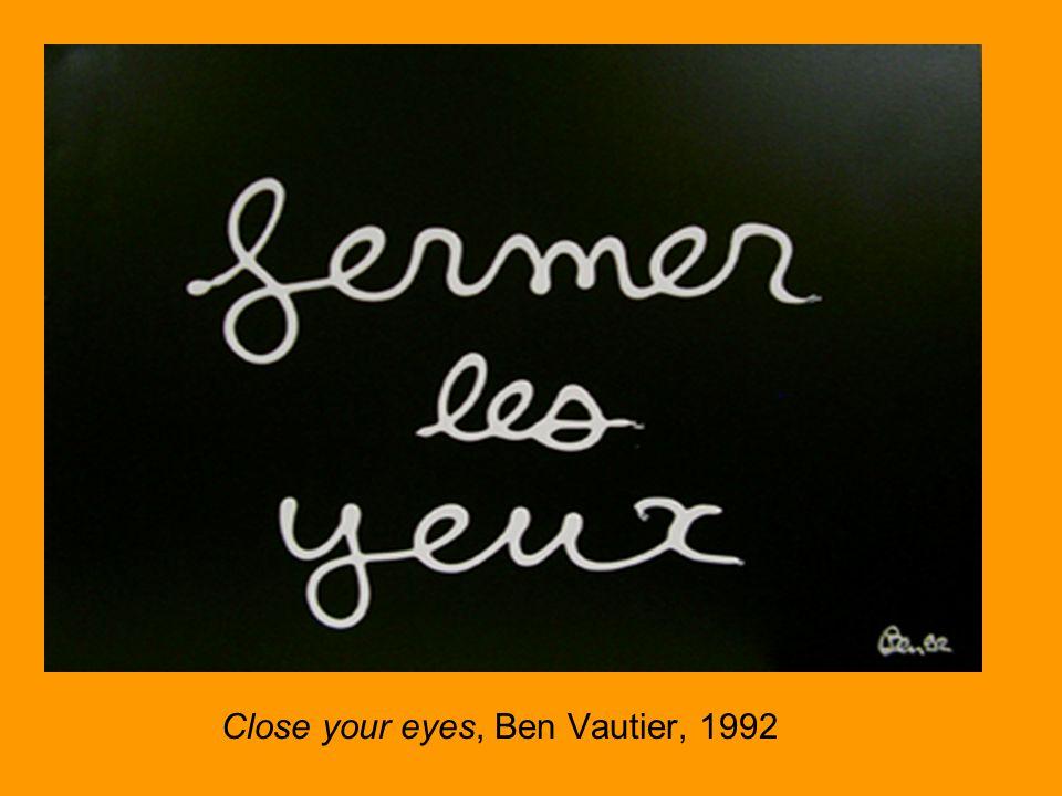 Close your eyes, Ben Vautier, 1992