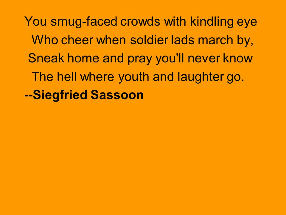 You smug-faced crowds with kindling eye