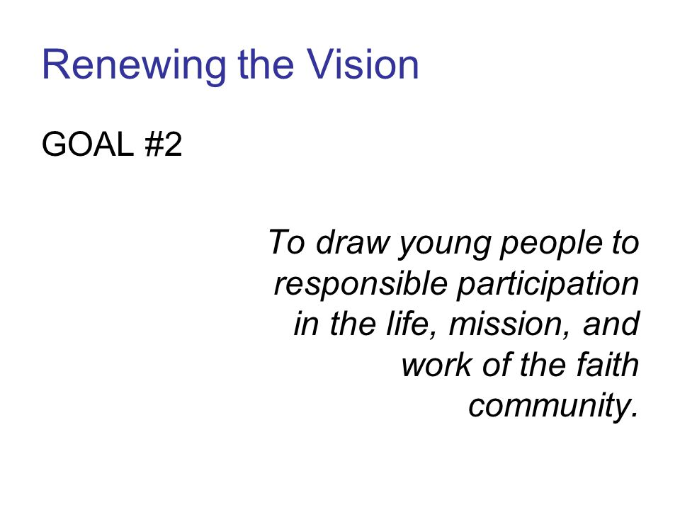 Renewing the Vision GOAL #2