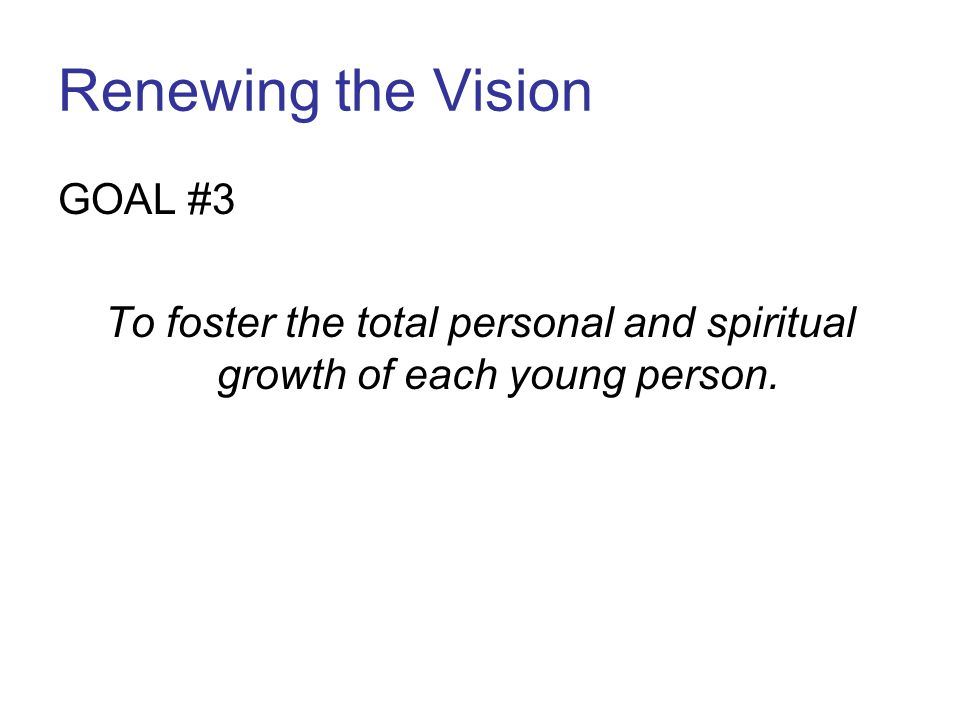 Renewing the Vision GOAL #3