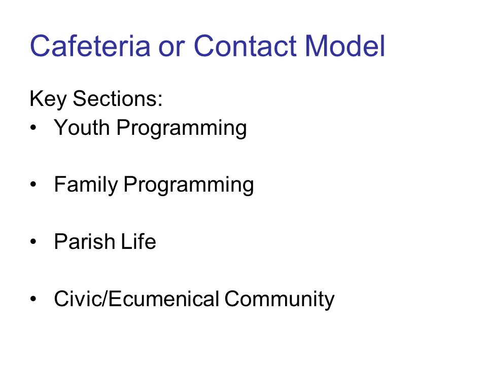 Cafeteria or Contact Model