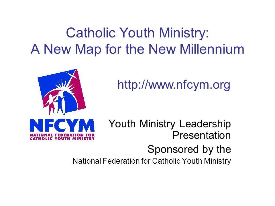 Catholic Youth Ministry: A New Map for the New Millennium