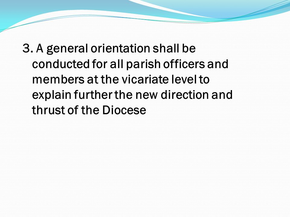 3. A general orientation shall be