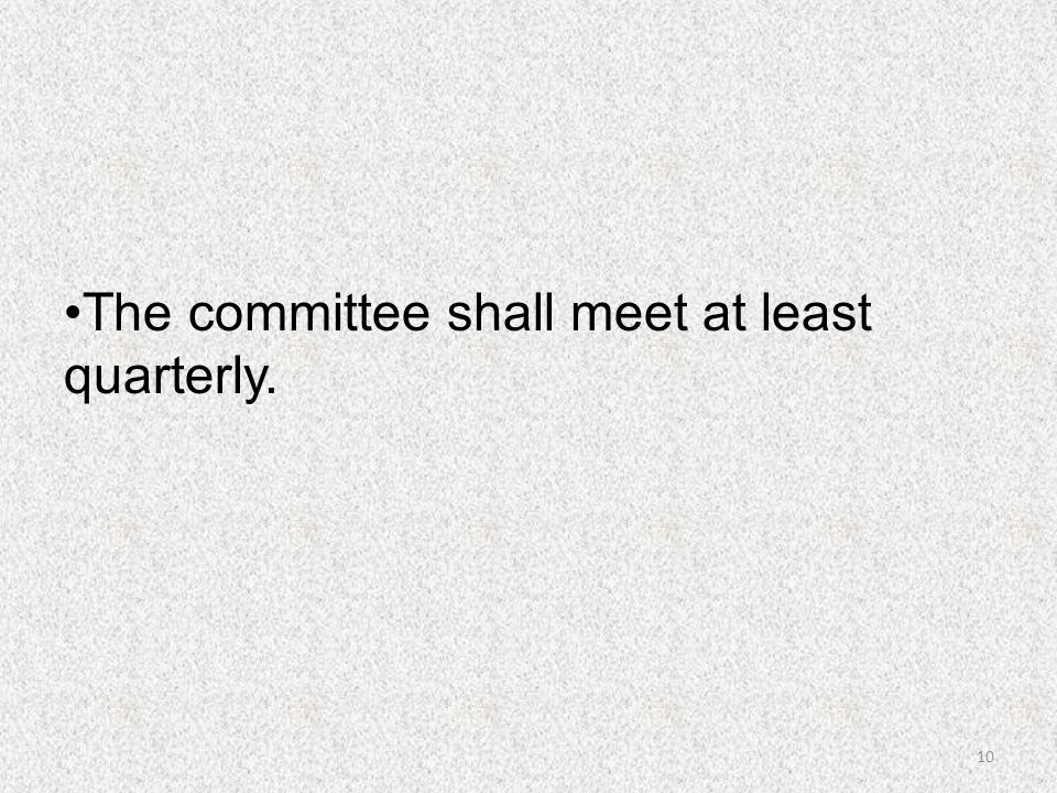The committee shall meet at least quarterly.