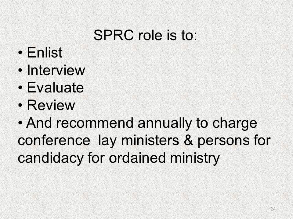 SPRC role is to: • Enlist • Interview • Evaluate • Review