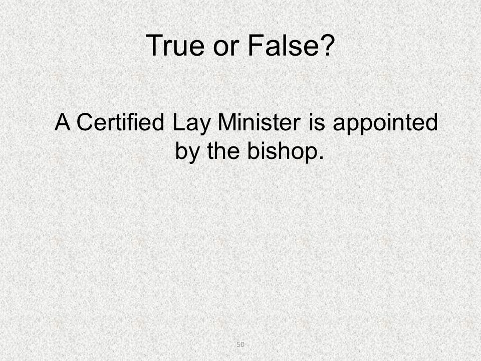 A Certified Lay Minister is appointed by the bishop.