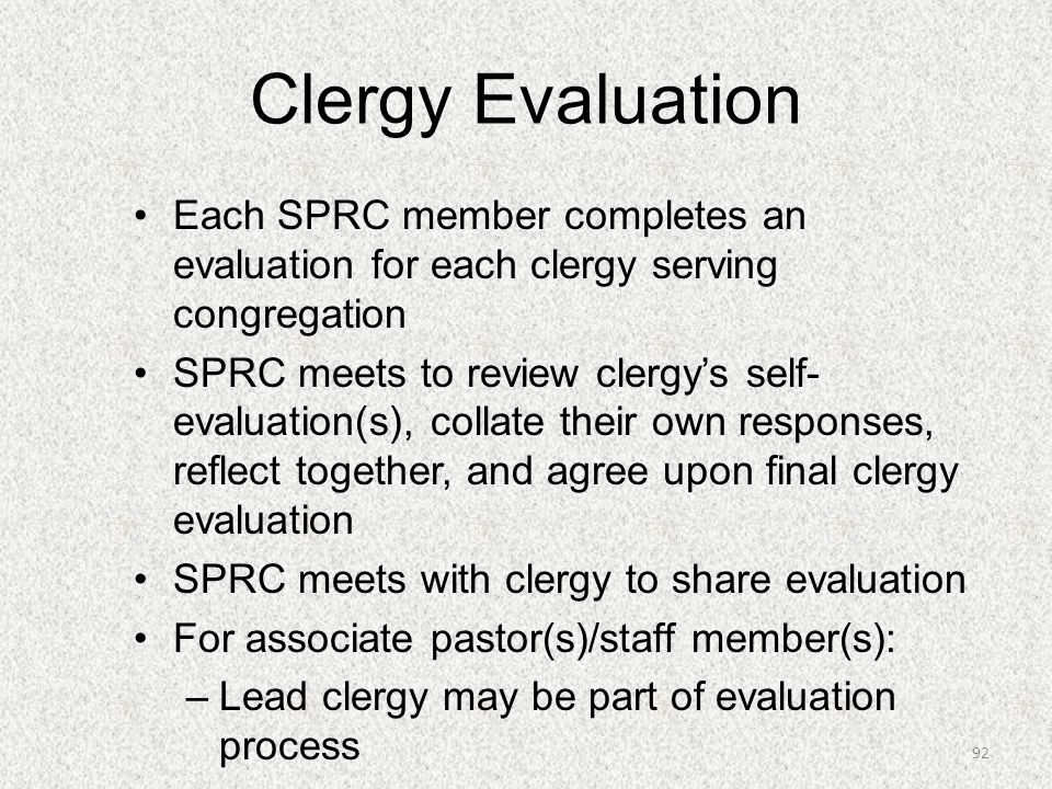 Clergy Evaluation Each SPRC member completes an evaluation for each clergy serving congregation.