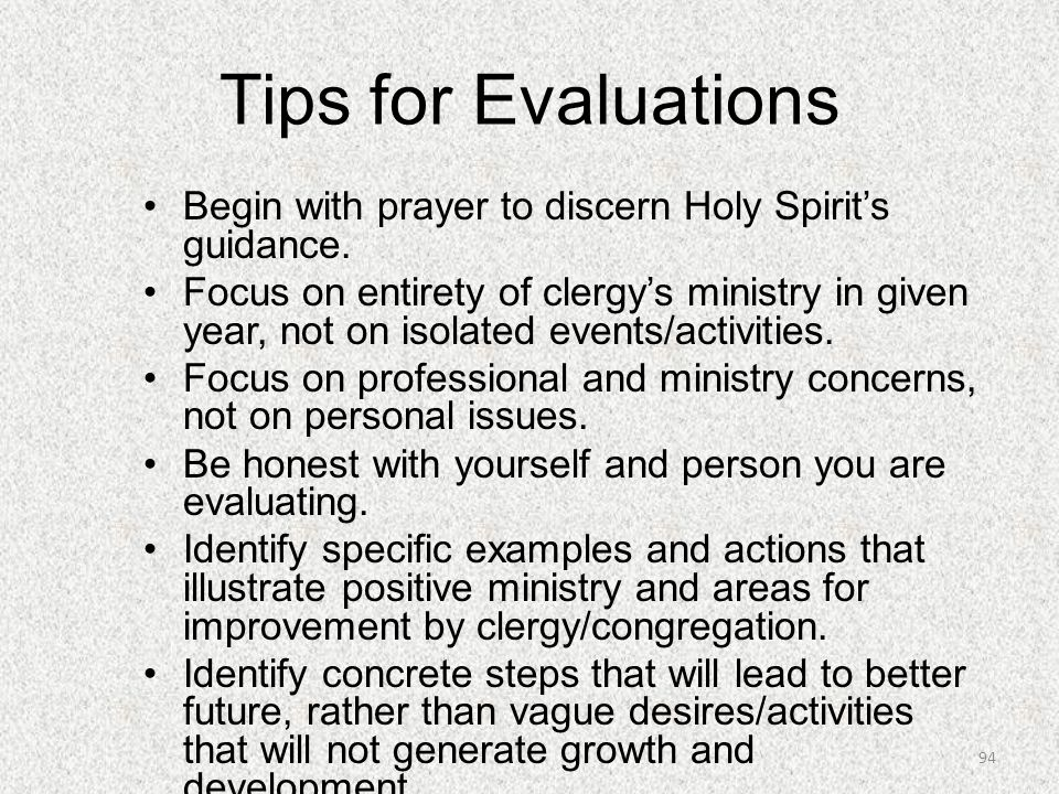 Tips for Evaluations Begin with prayer to discern Holy Spirit's guidance.