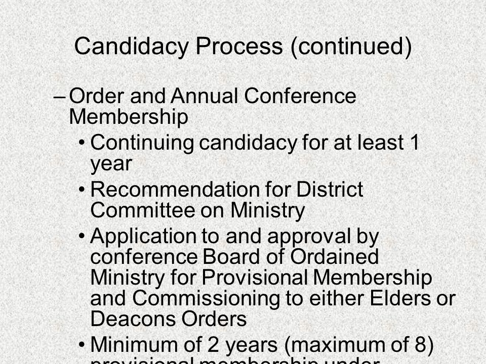 Candidacy Process (continued)