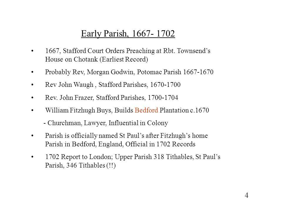 Early Parish, 1667- 1702 1667, Stafford Court Orders Preaching at Rbt. Townsend's House on Chotank (Earliest Record)