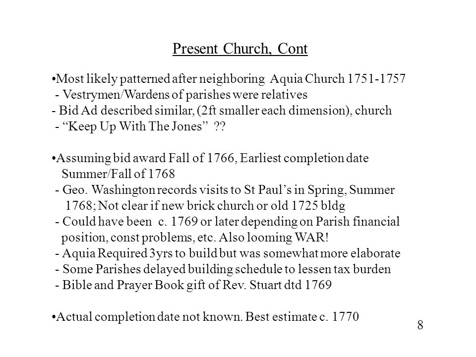 Present Church, Cont Most likely patterned after neighboring Aquia Church 1751-1757. - Vestrymen/Wardens of parishes were relatives.