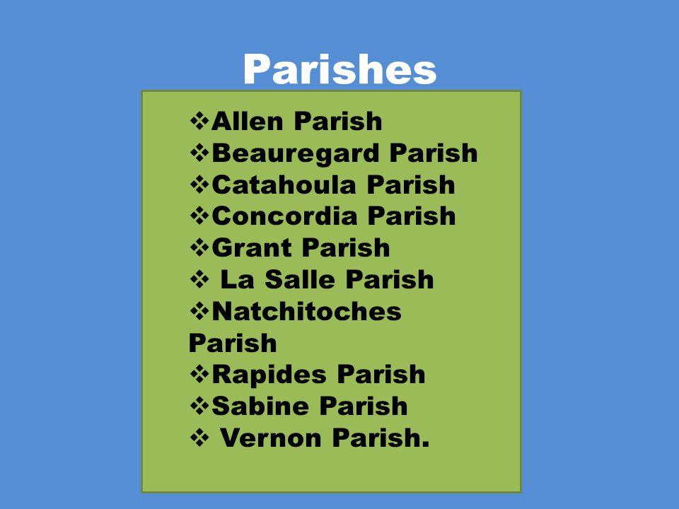 Parishes Allen Parish Beauregard Parish Catahoula Parish