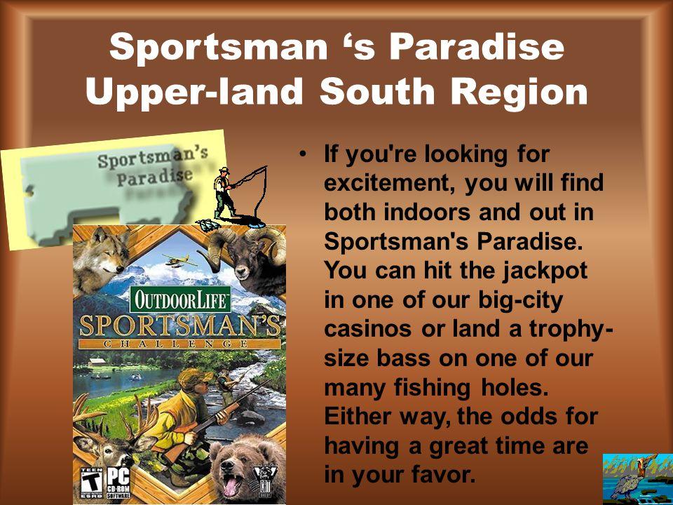 Sportsman 's Paradise Upper-land South Region