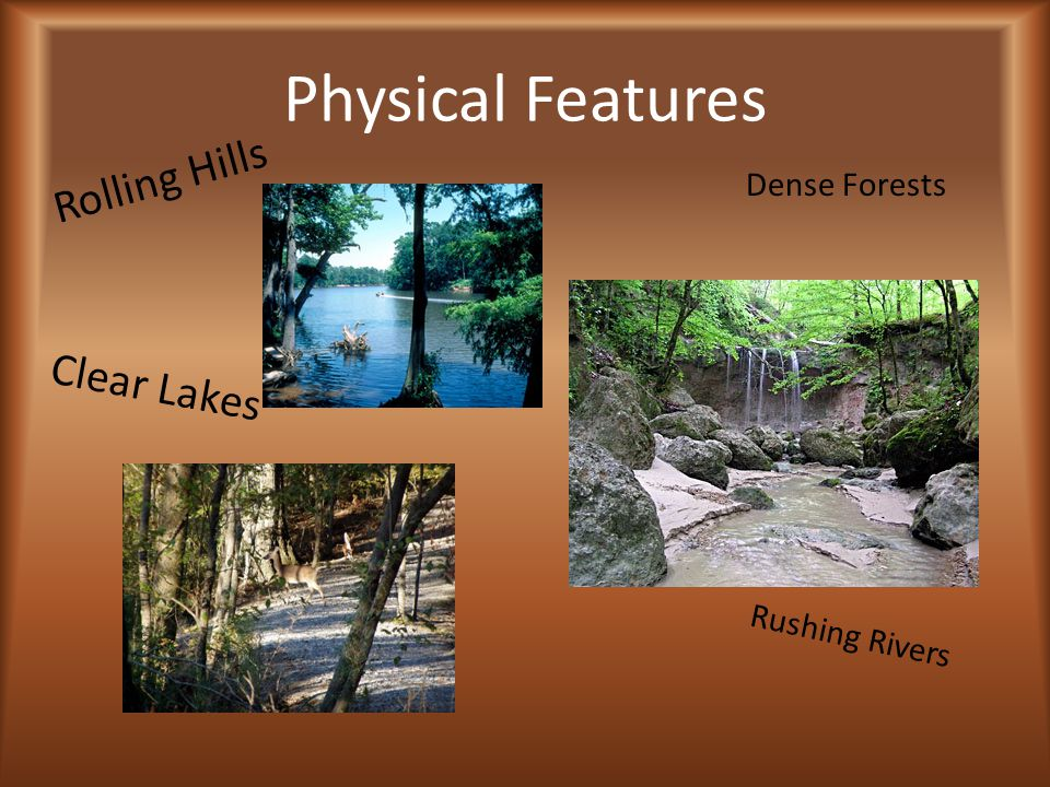 Physical Features Rolling Hills Clear Lakes Dense Forests