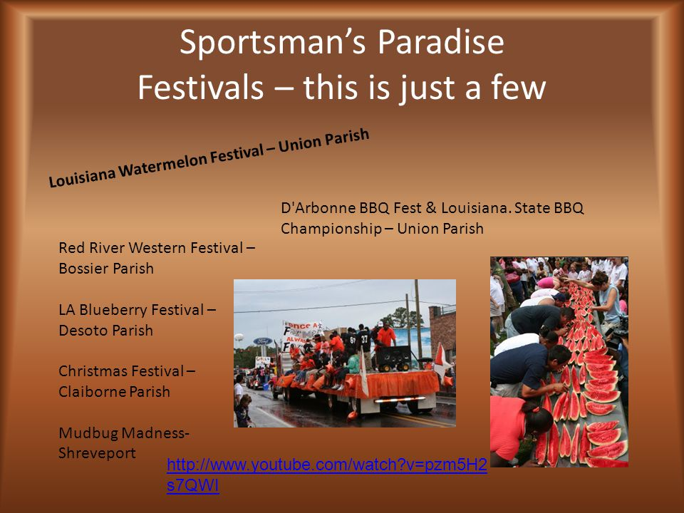 Sportsman's Paradise Festivals – this is just a few