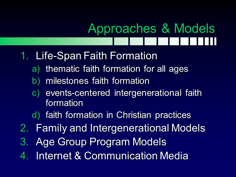 Approaches & Models Life-Span Faith Formation