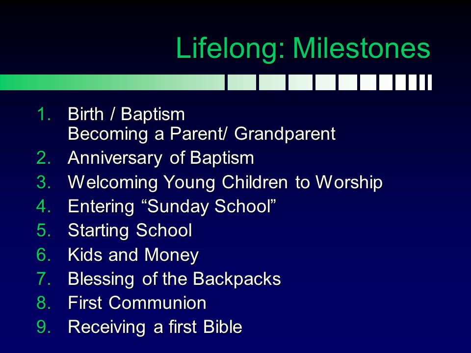 Lifelong: Milestones Birth / Baptism Becoming a Parent/ Grandparent