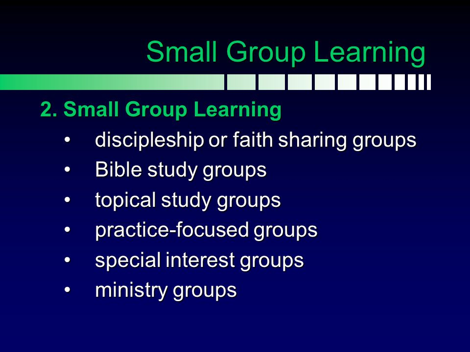 Small Group Learning 2. Small Group Learning