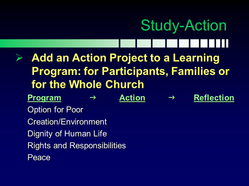 Study-Action Add an Action Project to a Learning Program: for Participants, Families or for the Whole Church.