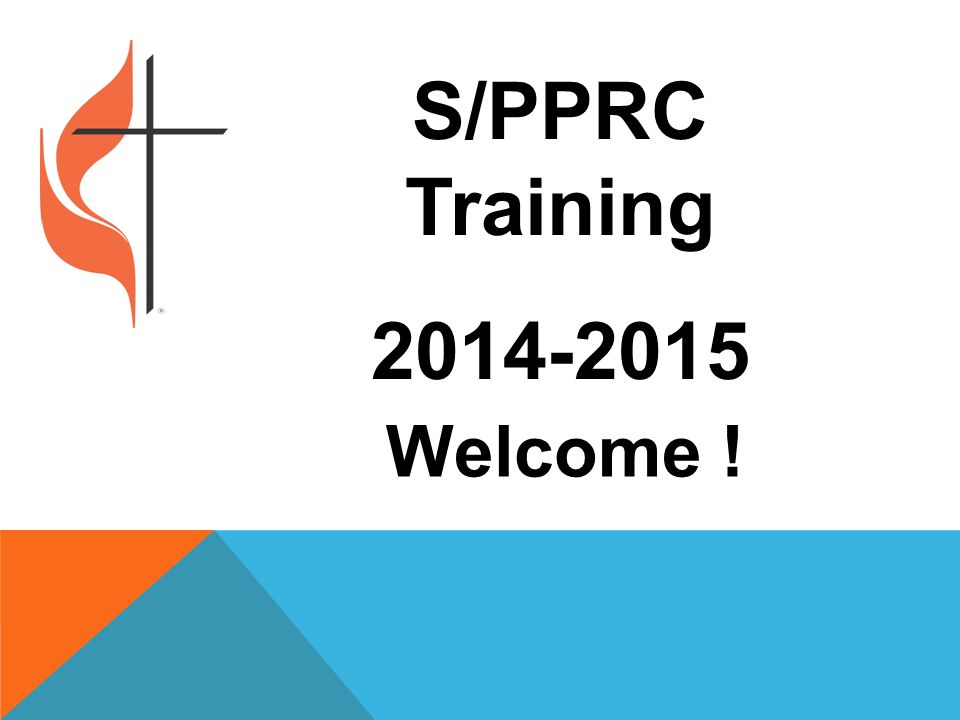 S/PPRC Training 2014-2015 Welcome !