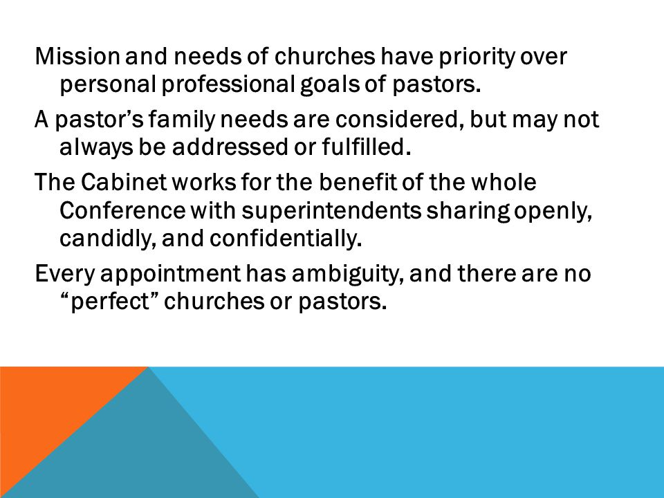 Mission and needs of churches have priority over personal professional goals of pastors.