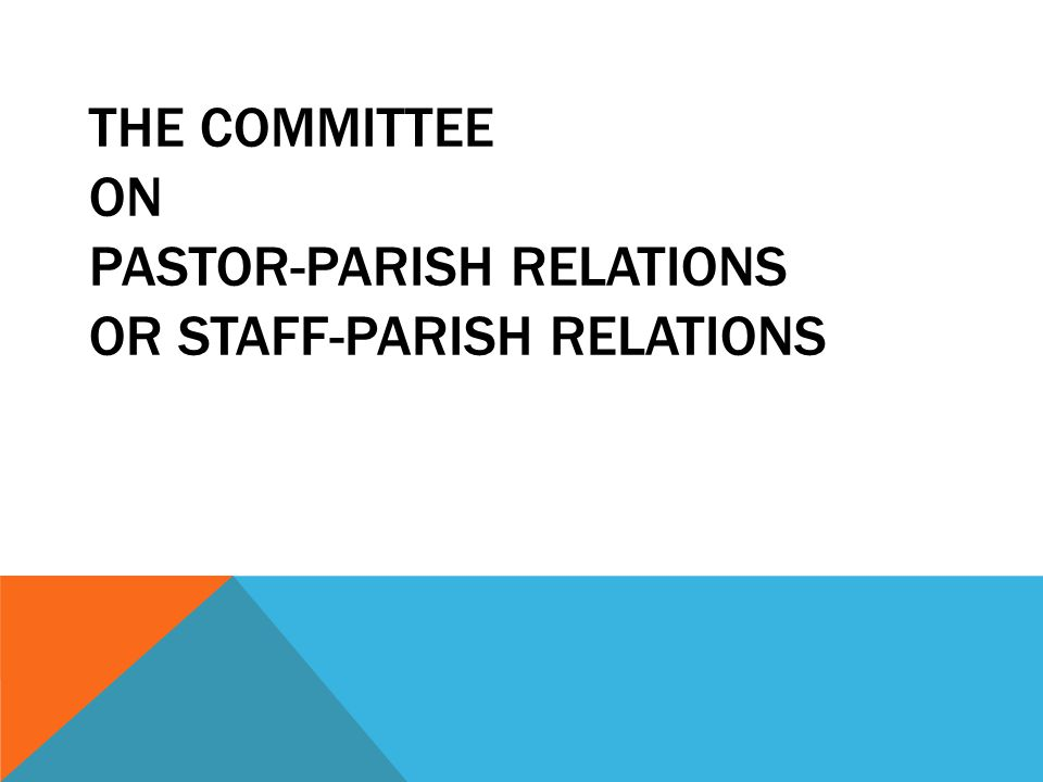 The Committee on Pastor-Parish Relations or Staff-Parish Relations
