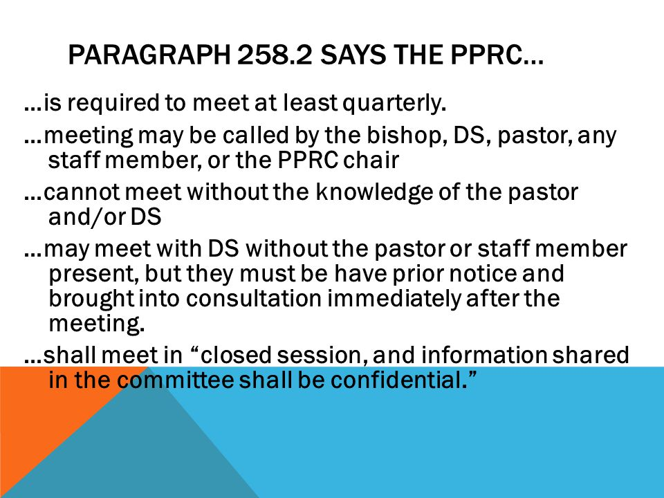 Paragraph 258.2 says the PPRC…