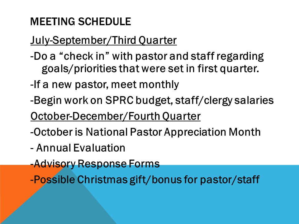 Meeting Schedule July-September/Third Quarter. -Do a check in with pastor and staff regarding goals/priorities that were set in first quarter.