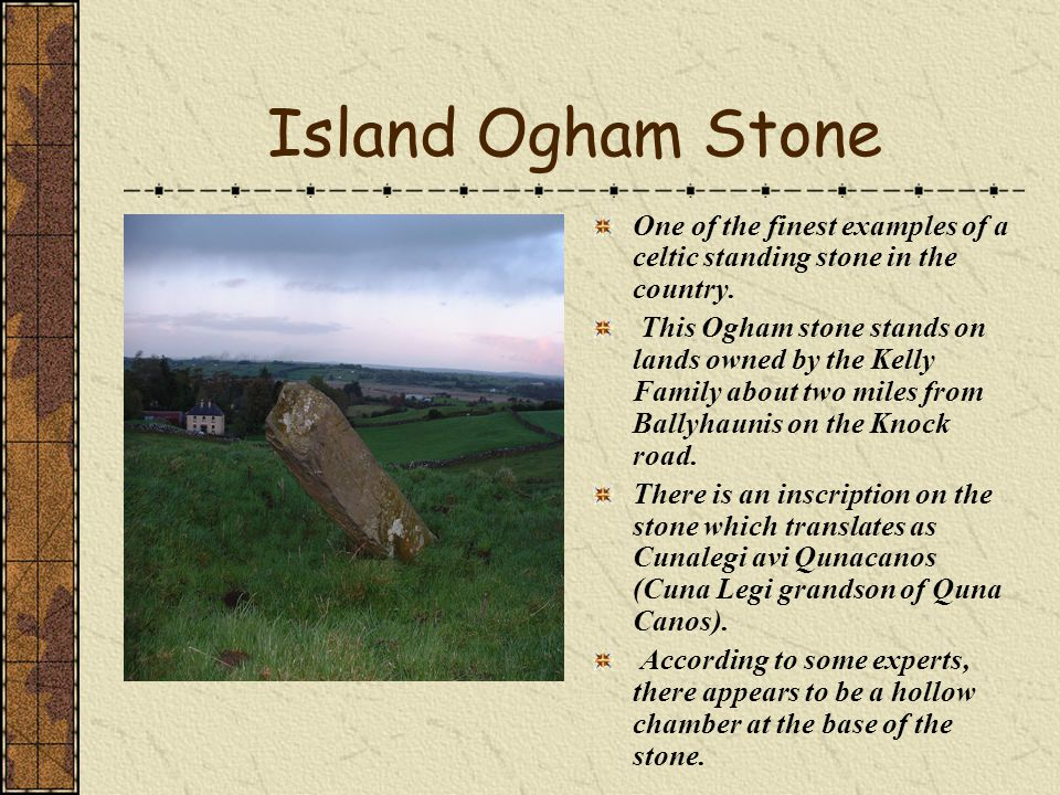 Island Ogham Stone One of the finest examples of a celtic standing stone in the country.
