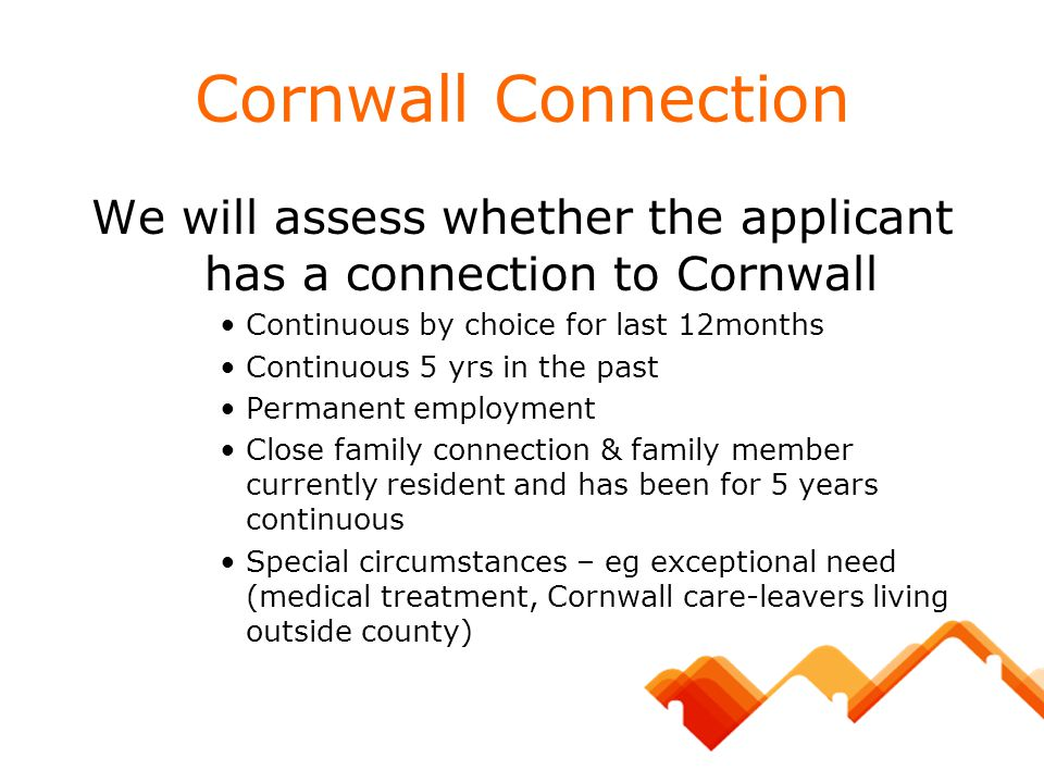 We will assess whether the applicant has a connection to Cornwall