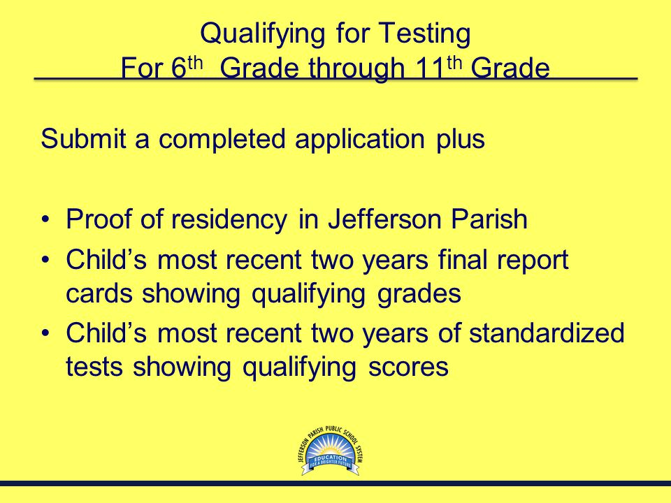 Qualifying for Testing For 6th Grade through 11th Grade