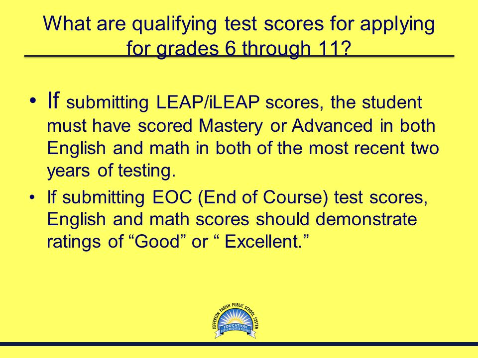 What are qualifying test scores for applying for grades 6 through 11