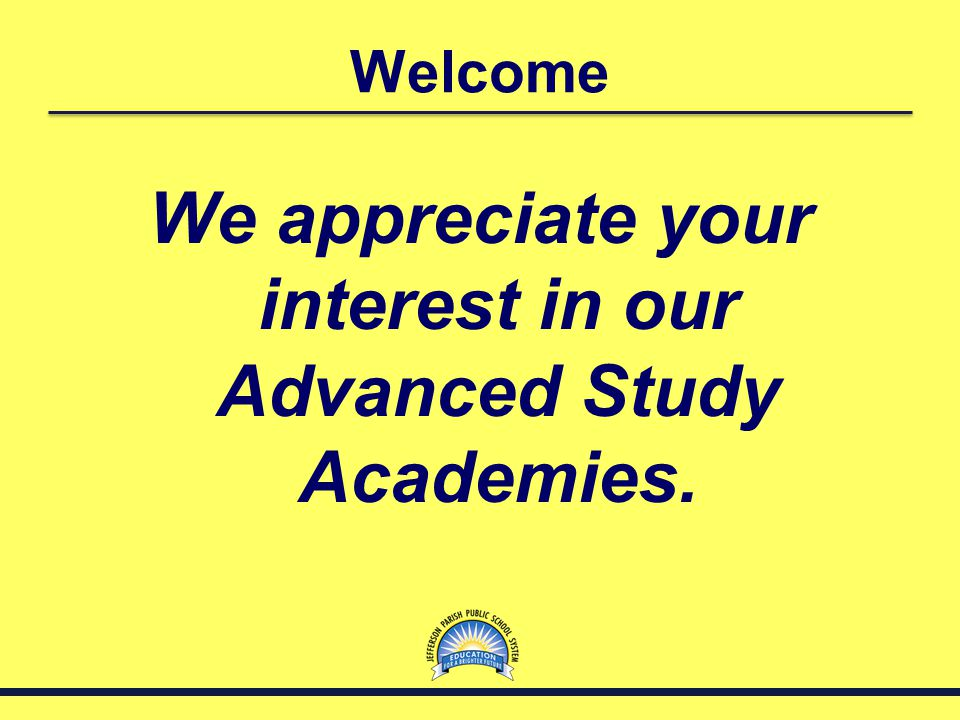 We appreciate your interest in our Advanced Study Academies.