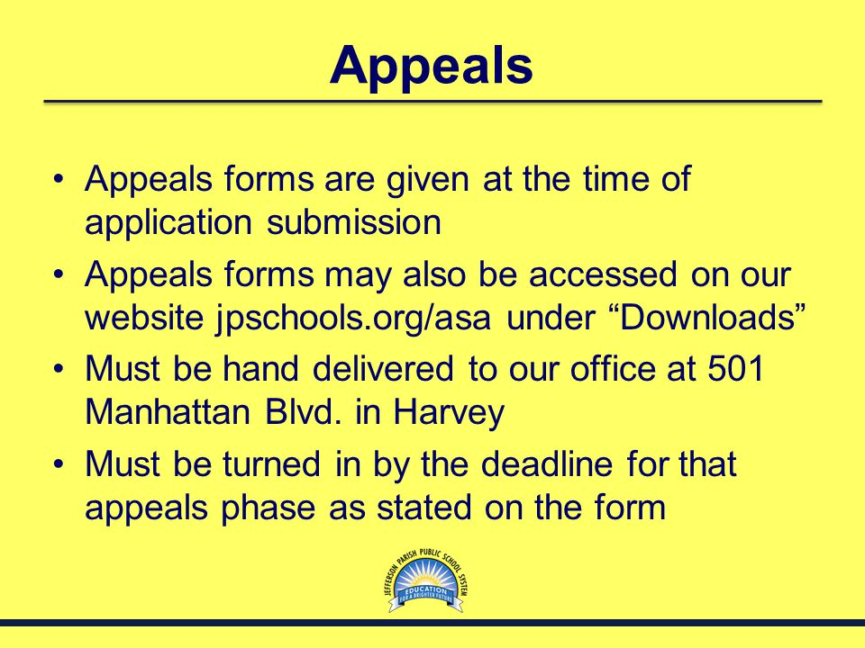 Appeals Appeals forms are given at the time of application submission