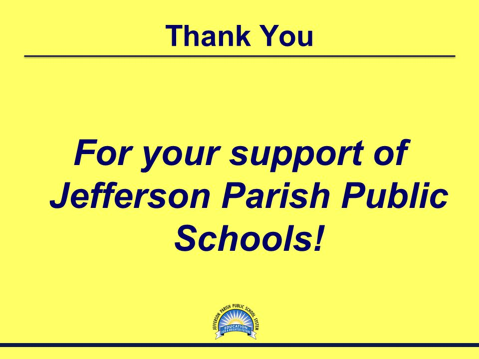For your support of Jefferson Parish Public Schools!