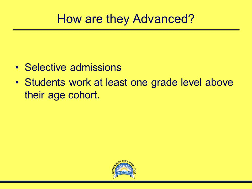 How are they Advanced Selective admissions